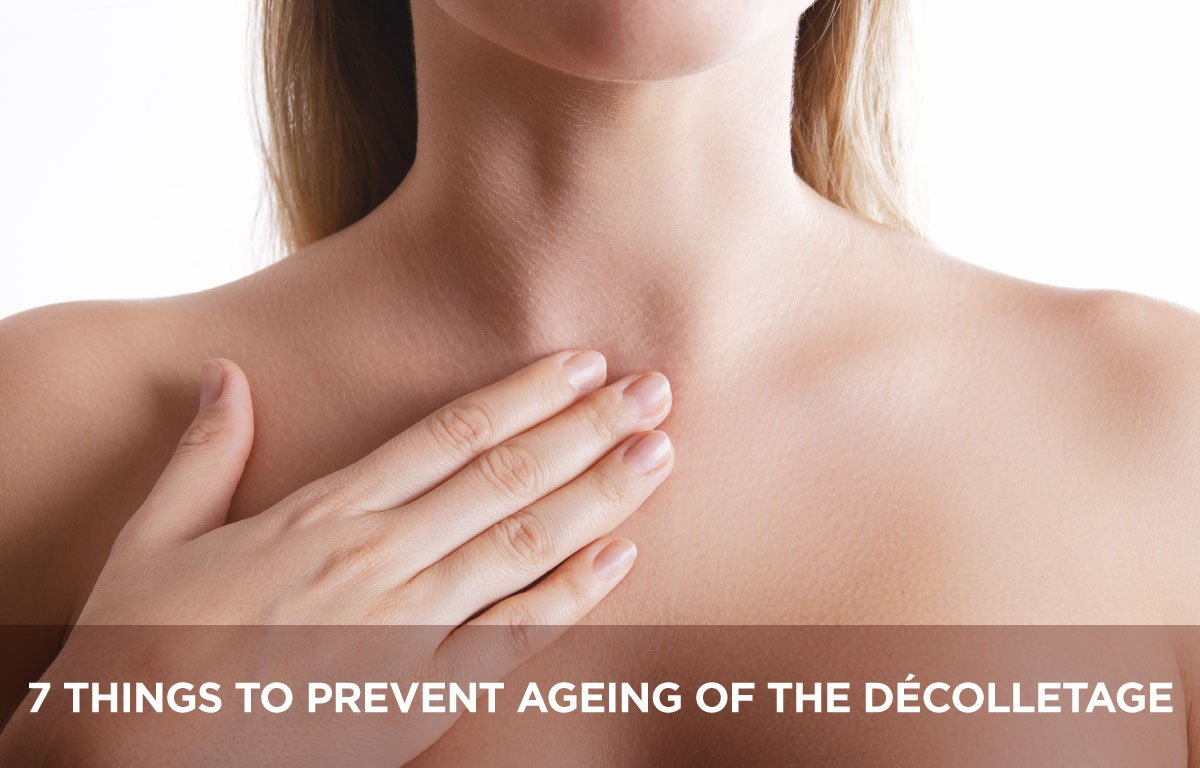 7 Things to prevent ageing of the dE9colletage2934136127, 7 Things to prevent ageing of the decolletage Somerset Surgery | Plastic Surgery Somerset West